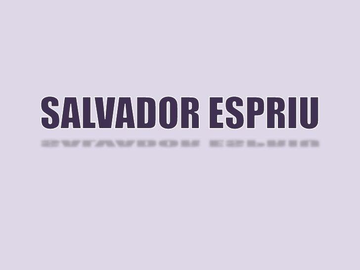 SALVADOR ESPRIU<br />