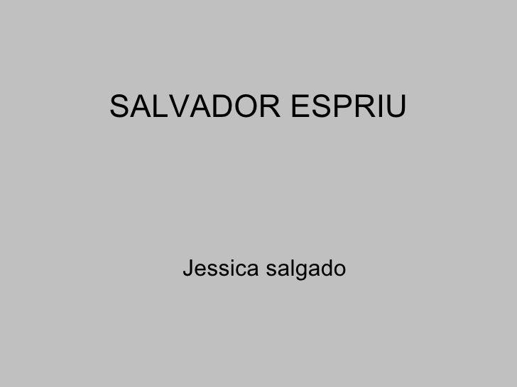 SALVADOR ESPRIU Jessica salgado