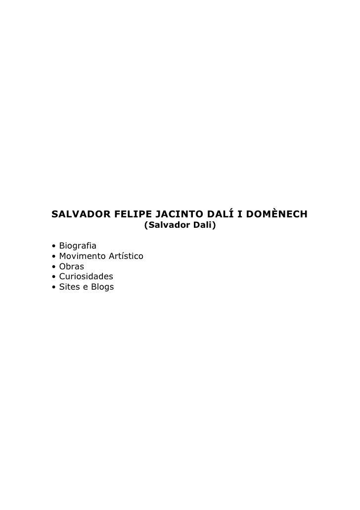 SALVADOR FELIPE JACINTO DALÍ I DOMÈNECH                           (Salvador Dali)  •   Biografia •   Movimento Artístico •...