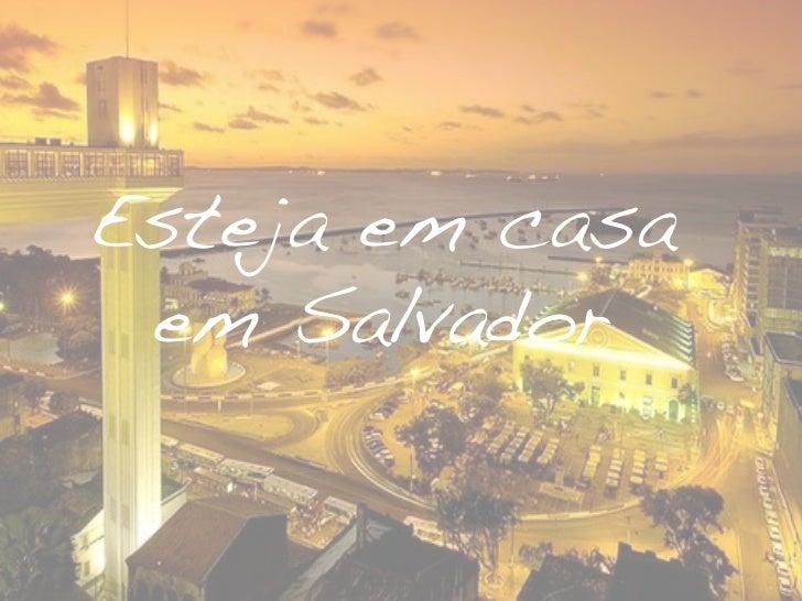 Esteja em casa em Salvador!