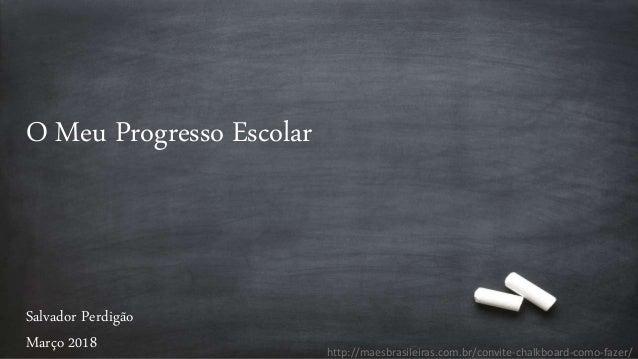 O Meu Progresso Escolar Salvador Perdig�o Mar�o 2018 http://maesbrasileiras.com.br/convite-chalkboard-como-fazer/