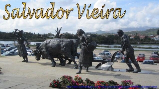 http://www.authorstream.com/Presentation/sandamichaela-1969550-salvador-vieira/