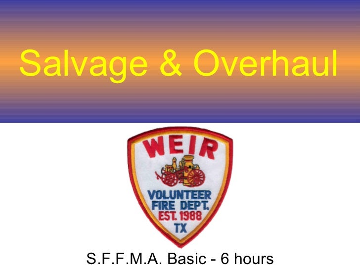 Salvage & Overhaul S.F.F.M.A. Basic - 6 hours