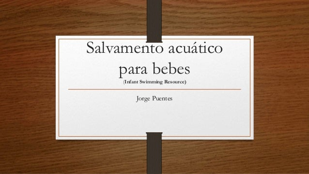 Salvamento acuático para bebes (Infant Swimming Resource) Jorge Puentes