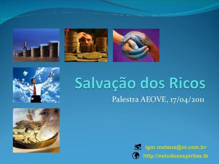 Palestra AEOVE, 17/04/2011    [email_address]    http://estudosespiritas.tk