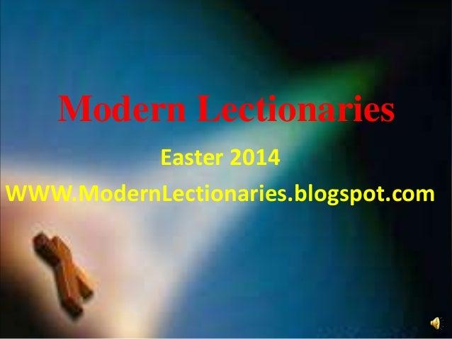 Modern Lectionaries Easter 2014 WWW.ModernLectionaries.blogspot.com