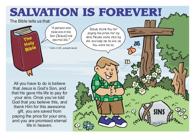 """SALVATION IS FOREVER!  The Bible tells us that:  The Holy e Bibl  """"A person who believes in the Son [Jesus] has eternal li..."""