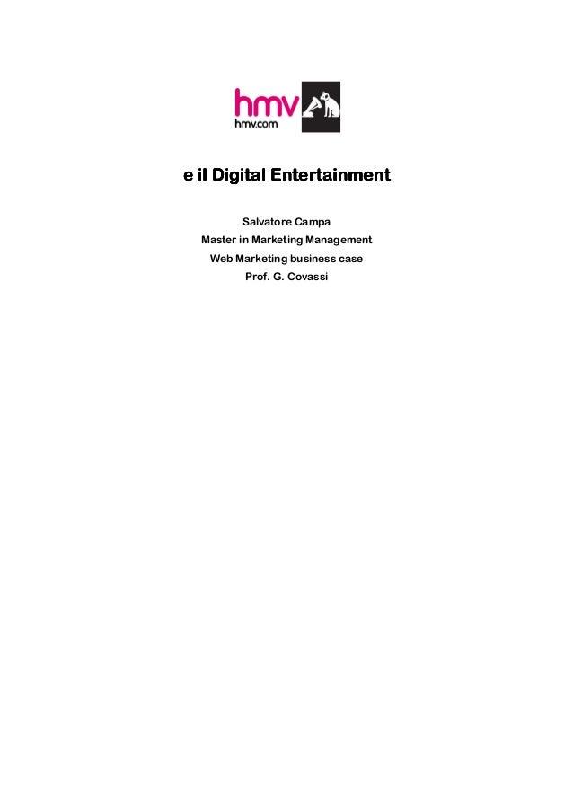 e il Digital Entertainment         Salvatore Campa  Master in Marketing Management   Web Marketing business case         P...
