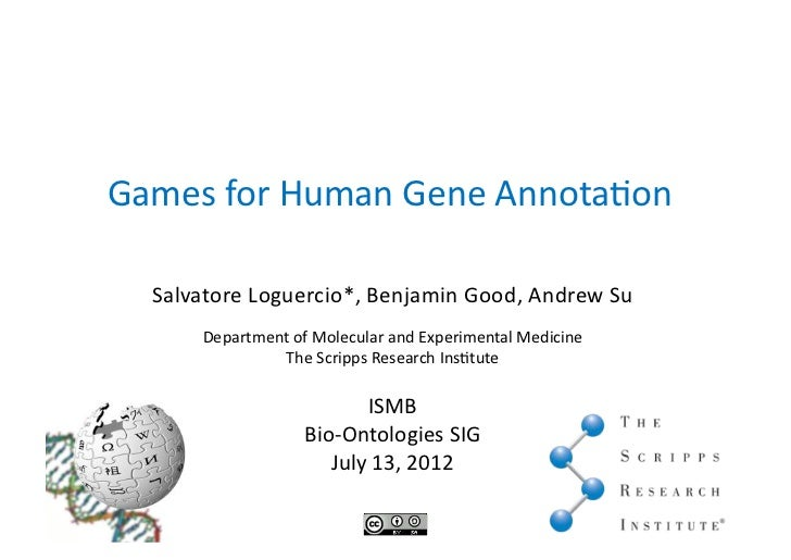 Games)for)Human)Gene)AnnotaDon)  Salvatore)Loguercio*,)Benjamin)Good,)Andrew)Su)      Department)of)Molecular)and)Experime...