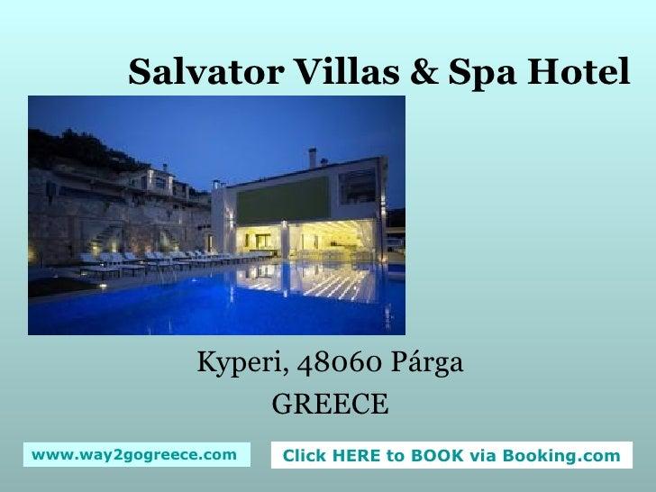 Salvator Villas & Spa Hotel Kyperi, 48060 Párga GREECE
