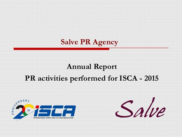 Annual Report PR activities performed for ISCA - 2015 Salve PR Agency
