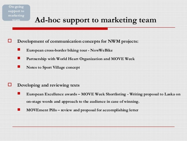 Ad-hoc support to marketing team  Development of communication concepts for NWM projects:  European cross-border biking ...