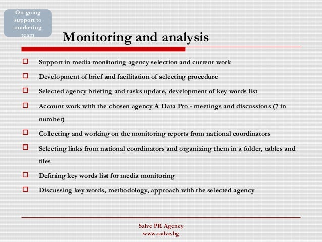 Monitoring and analysis  Support in media monitoring agency selection and current work  Development of brief and facilit...