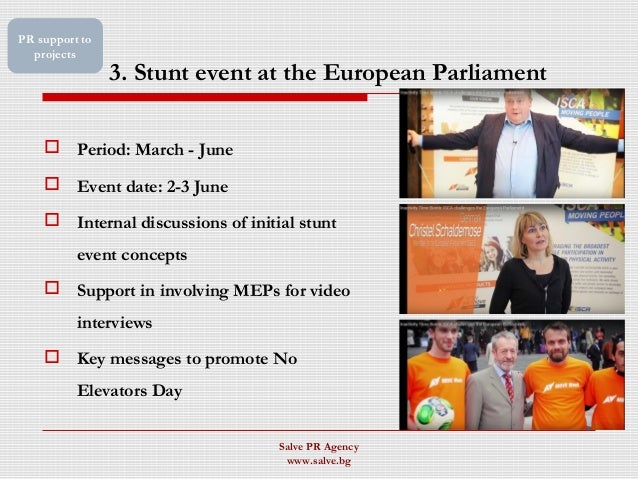 3. Stunt event at the European Parliament  Period: March - June  Event date: 2-3 June  Internal discussions of initial ...