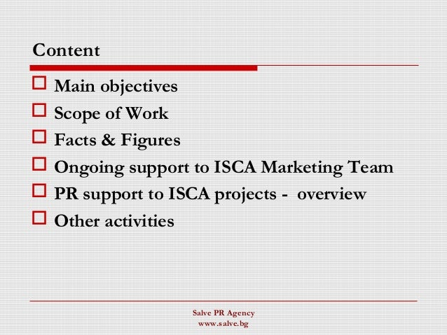 Salve PR Agency www.salve.bg Content  Main objectives  Scope of Work  Facts & Figures  Ongoing support to ISCA Marketi...