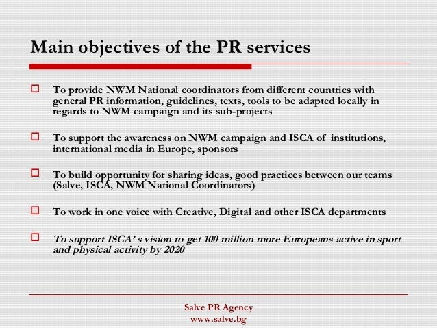 Salve PR Agency www.salve.bg Main objectives of the PR services  To provide NWM National coordinators from different coun...