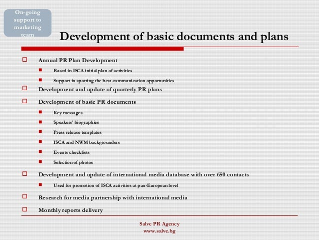 Development of basic documents and plans  Annual PR Plan Development  Based in ISCA initial plan of activities  Support...