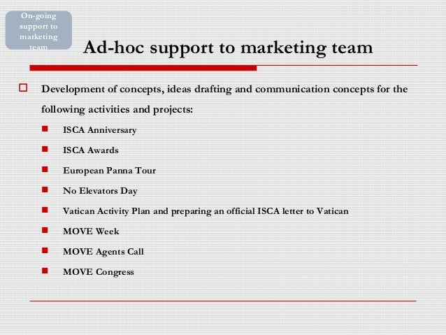 Ad-hoc support to marketing team  Development of concepts, ideas drafting and communication concepts for the following ac...