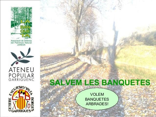 SALVEM LES BANQUETES VOLEM BANQUETES ARBRADES!