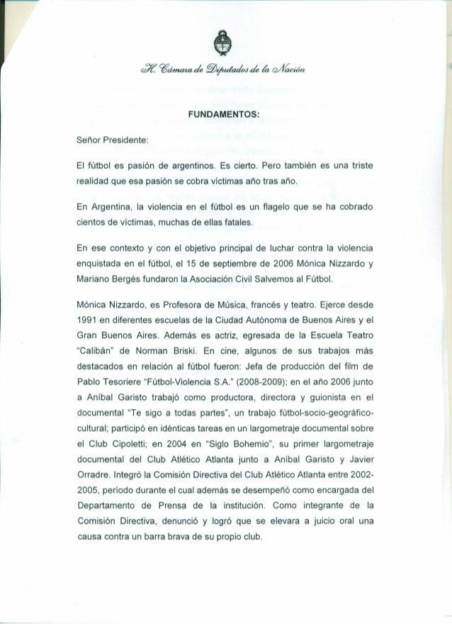 ----------_._-_._-~_. ~ FUNDAMENTOS: Señor Presidente: El fútbol es pasión de argentinos. Es cierto. Pero también es una t...