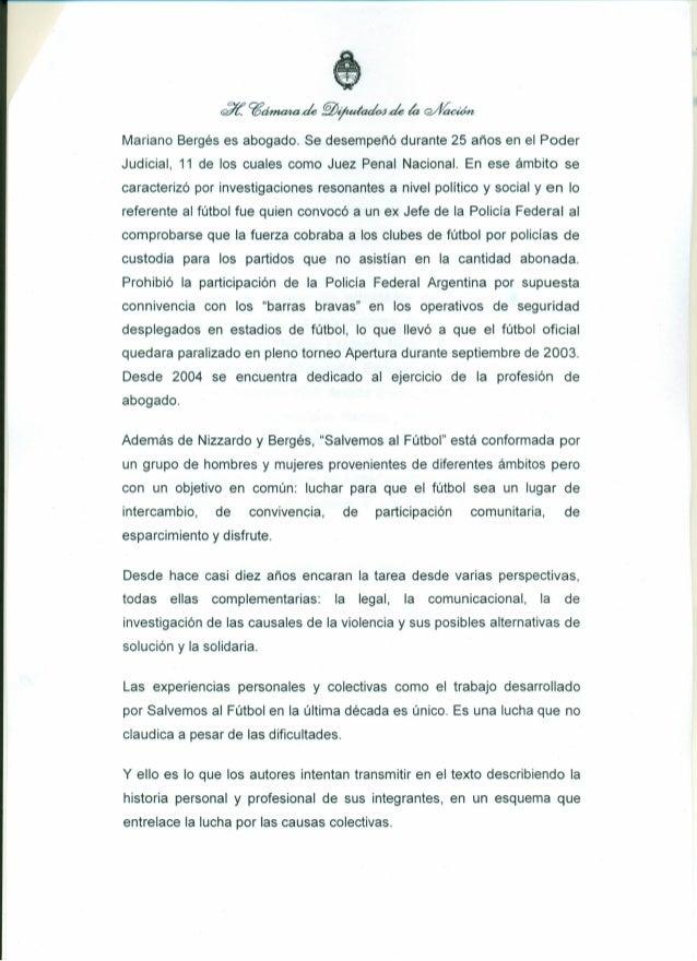 Mariano Bergés es abogado. Se desempeñó durante 25 años en el Poder Judicial, 11 de los cuales como Juez Penal Nacional. E...