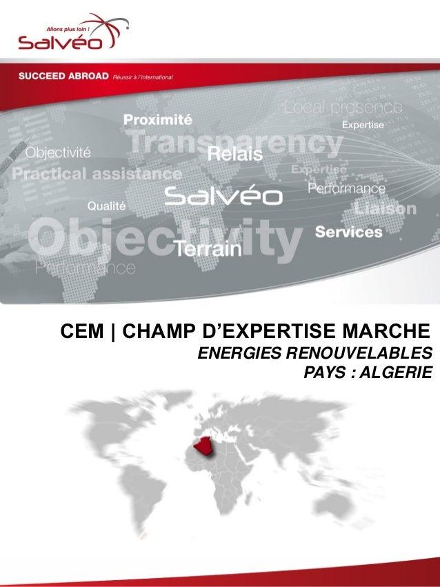 CEM | CHAMP D'EXPERTISE MARCHE ENERGIES RENOUVELABLES PAYS : ALGERIE