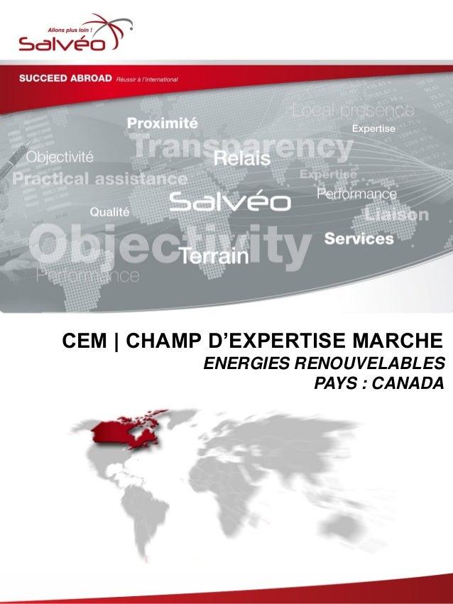 CEM | CHAMP D'EXPERTISE MARCHE ENERGIES RENOUVELABLES PAYS : CANADA