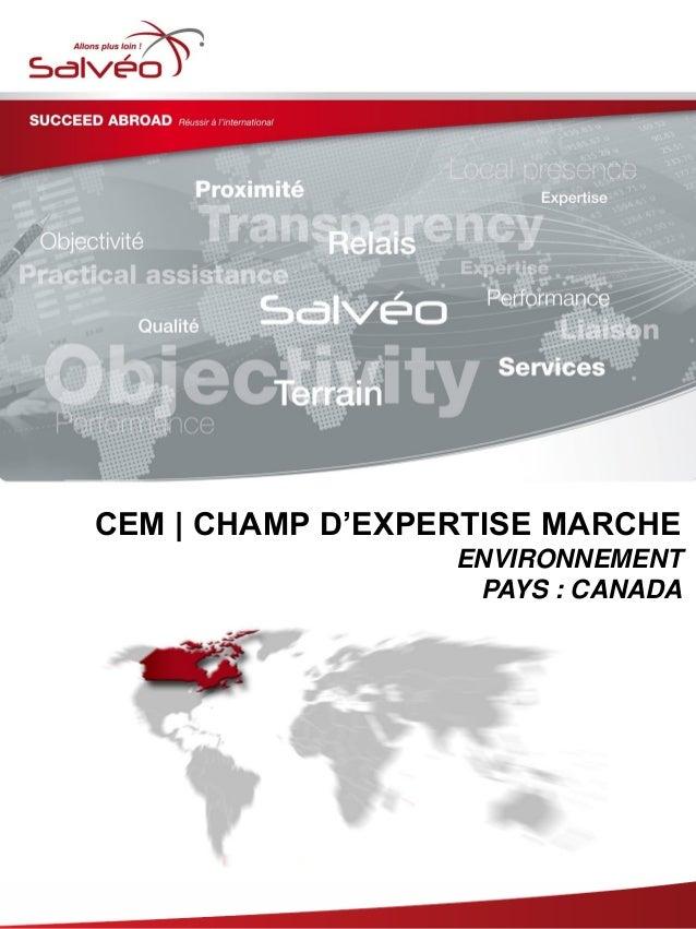 CEM | CHAMP D'EXPERTISE MARCHE ENVIRONNEMENT PAYS : CANADA