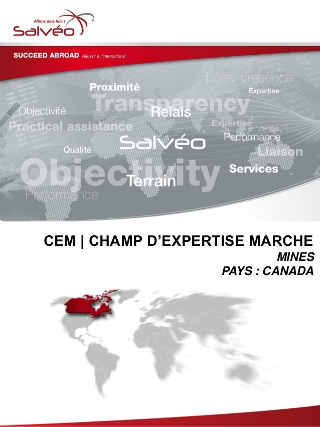 Groupe SALVEO - Champs d'Expertise Marche - Mines Canada 2013/2014