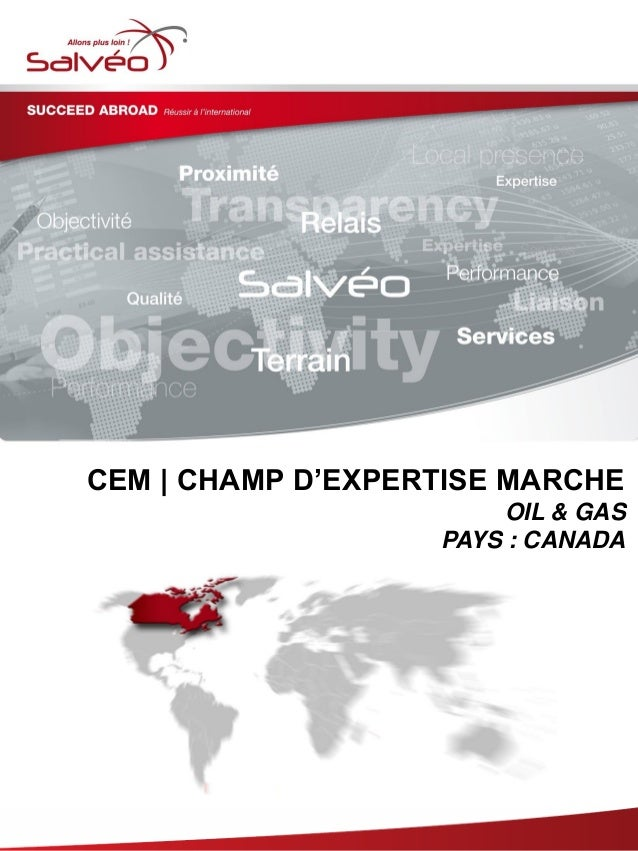 CEM | CHAMP D'EXPERTISE MARCHE OIL & GAS PAYS : CANADA