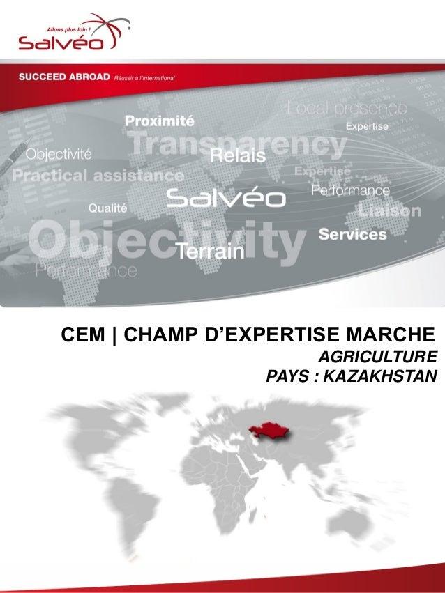 CEM | CHAMP D'EXPERTISE MARCHE AGRICULTURE PAYS : KAZAKHSTAN