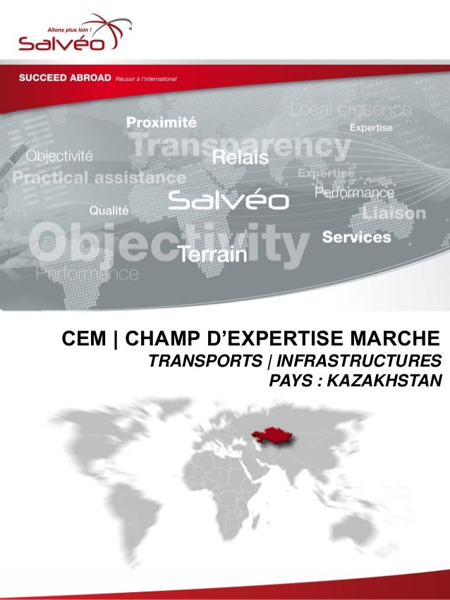 CEM | CHAMP D'EXPERTISE MARCHE TRANSPORTS | INFRASTRUCTURES PAYS : KAZAKHSTAN