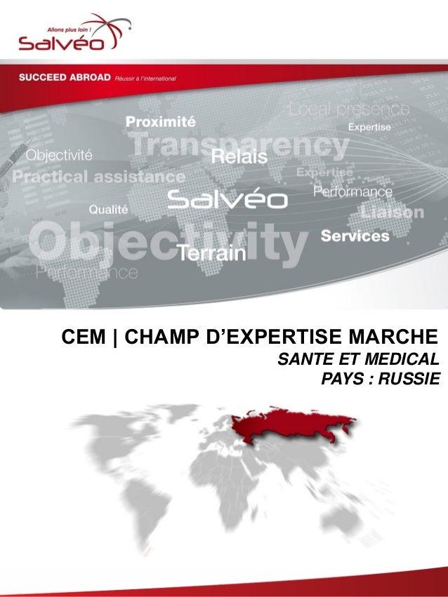 CEM | CHAMP D'EXPERTISE MARCHE SANTE ET MEDICAL PAYS : RUSSIE