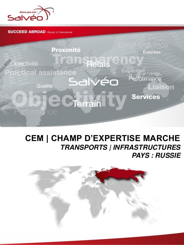Groupe SALVEO - Champs d'Expertise Marche -  transports infrastructures Russie 2013/2014