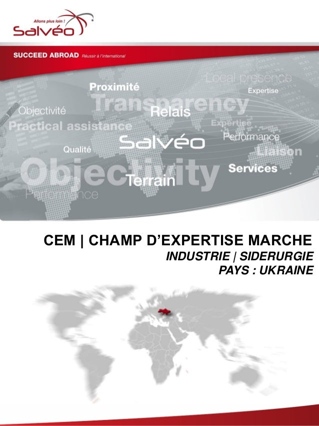 CEM | CHAMP D'EXPERTISE MARCHE INDUSTRIE | SIDERURGIE PAYS : UKRAINE