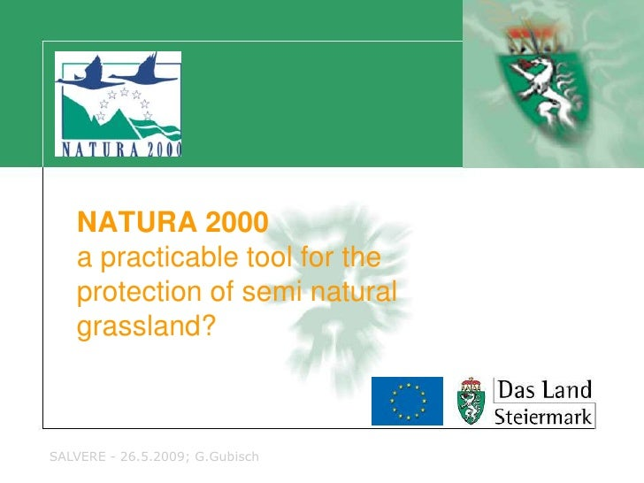 NATURA 2000    a practicable tool for the    protection of semi natural    grassland?    SALVERE - 26.5.2009; G.Gubisch