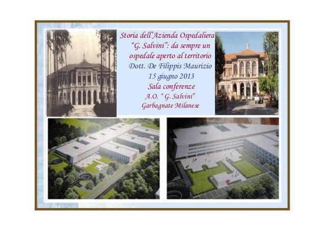 """Storia dell'Azienda Ospedaliera """"G. Salvini"""": da sempre un ospedale aperto al territorio Dott. De Filippis Maurizio 15 giu..."""