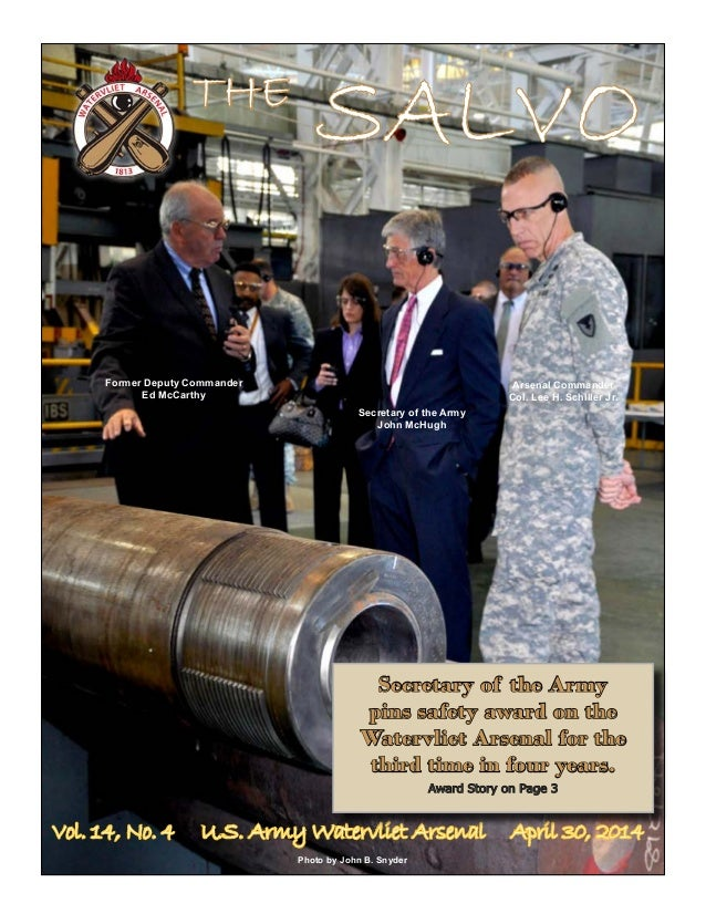THE SALVO Vol. 14, No. 4 U.S. Army Watervliet Arsenal April 30, 2014 Secretary of the Army pins safety award on the Waterv...