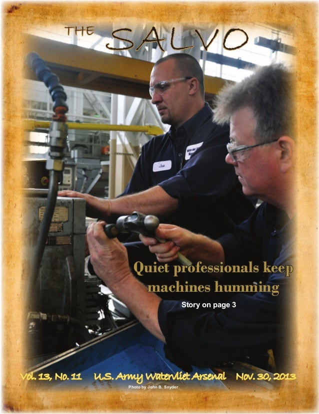 THE  SALVO  Quiet professionals keep machines humming Story on page 3  Vol. 13, No. 11  U.S. Army Watervliet Arsenal Nov. ...