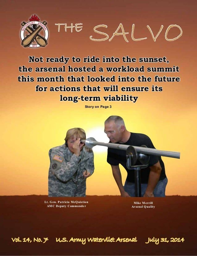 Vol. 14, No. 7 U.S. Army Watervliet Arsenal July 31, 2014 THE SALVO Not ready to ride into the sunset, the arsenal hosted ...