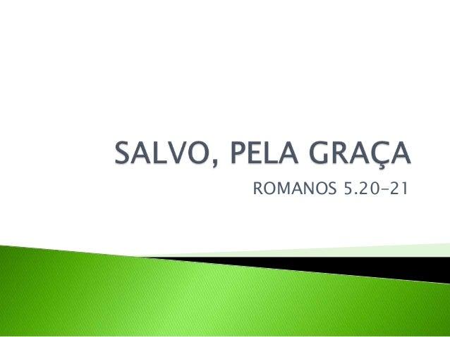 ROMANOS 5.20-21