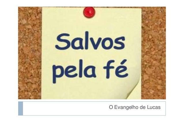 A tua fé te salvou...  O Evangelho de Lucas