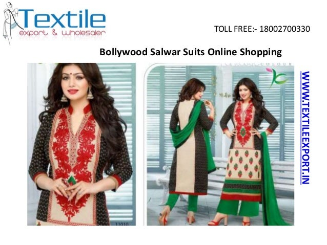 TOLL FREE:- 18002700330 WWW.TEXTILEEXPORT.IN Bollywood Salwar Suits Online Shopping