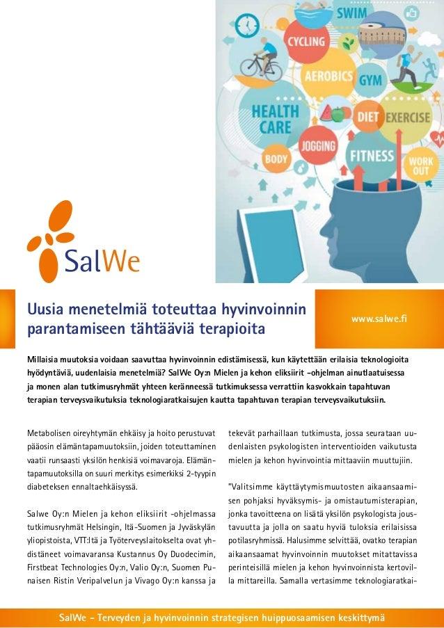Uusia menetelmiä toteuttaa hyvinvoinnin parantamiseen tähtääviä terapioita  www.salwe.fi  Millaisia muutoksia voidaan saav...