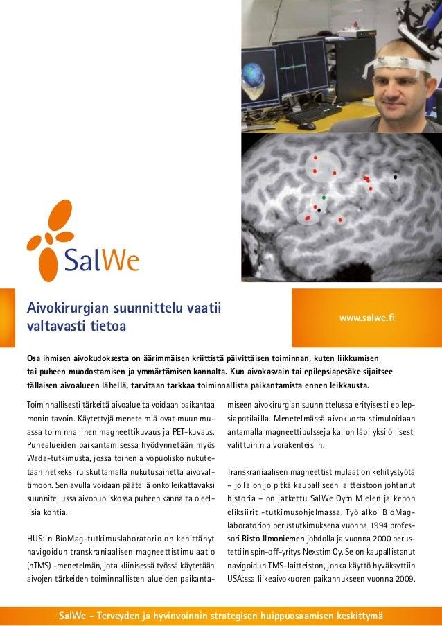 Aivokirurgian suunnittelu vaatii valtavasti tietoa  www.salwe.fi  Osa ihmisen aivokudoksesta on äärimmäisen kriittistä päi...