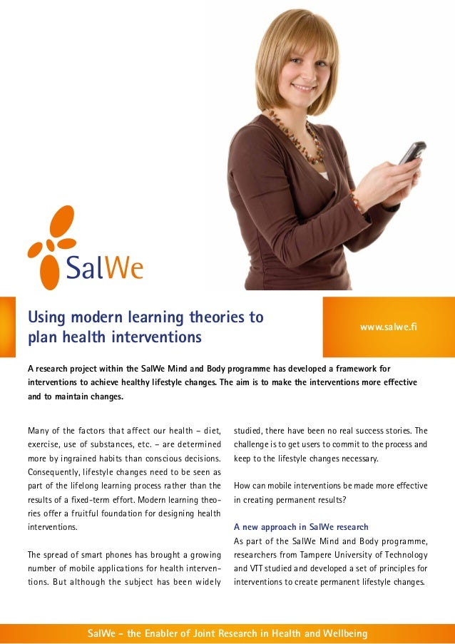 Using modern learning theories to  plan health interventions  www.salwe.fi  A research project within the SalWe Mind and B...