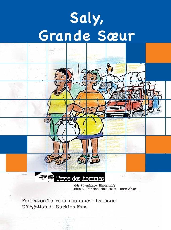 Saly,      Grande SœurFondation Terre des hommes - LausaneDélégation du Burkina Faso