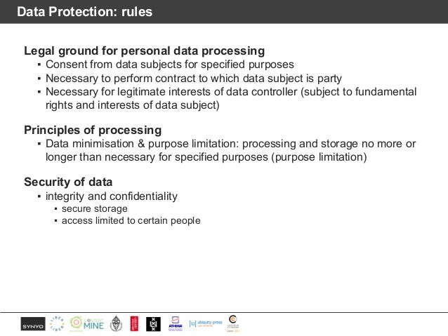 Data Protection: rules Legal ground for personal data processing ▪ Consent from data subjects for specified purposes ▪ Nec...