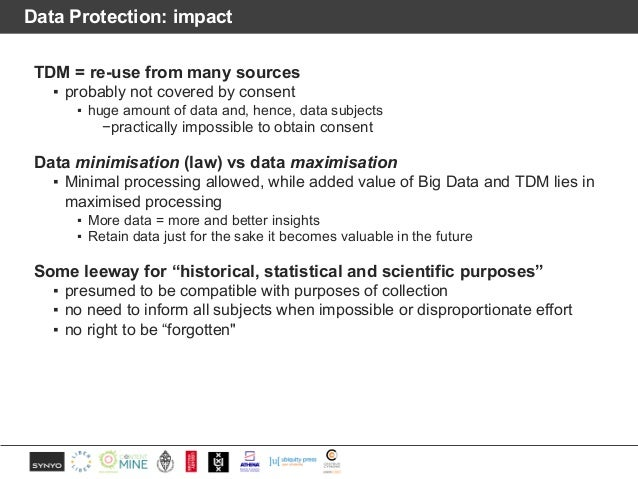 Data Protection: impact TDM = re-use from many sources ▪ probably not covered by consent ▪ huge amount of data and, hence,...