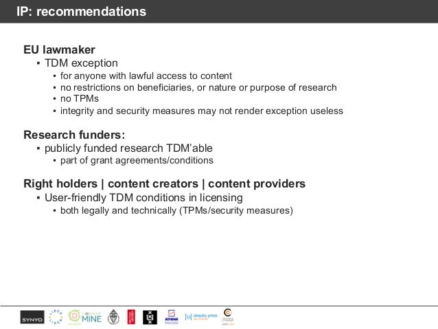 IP: recommendations EU lawmaker ▪ TDM exception ▪ for anyone with lawful access to content ▪ no restrictions on beneficiar...